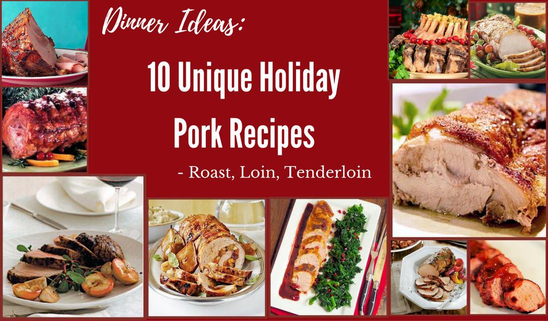 Unique Dinner Ideas  Dinner Ideas 10 Unique Holiday Pork Recipes Roast Loin
