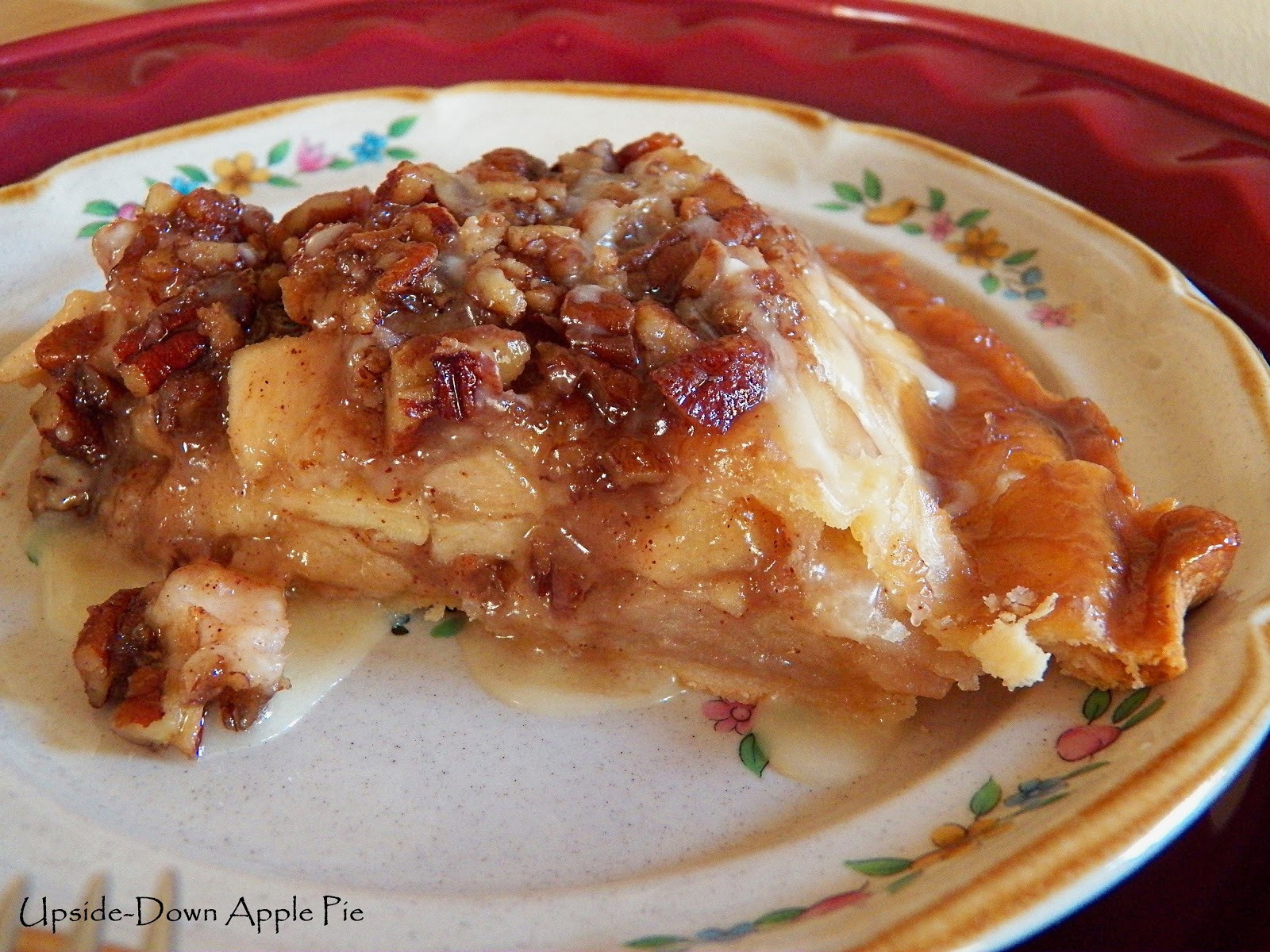 Upside Down Apple Pie  fy Cuisine Home Recipes from Family & Friends