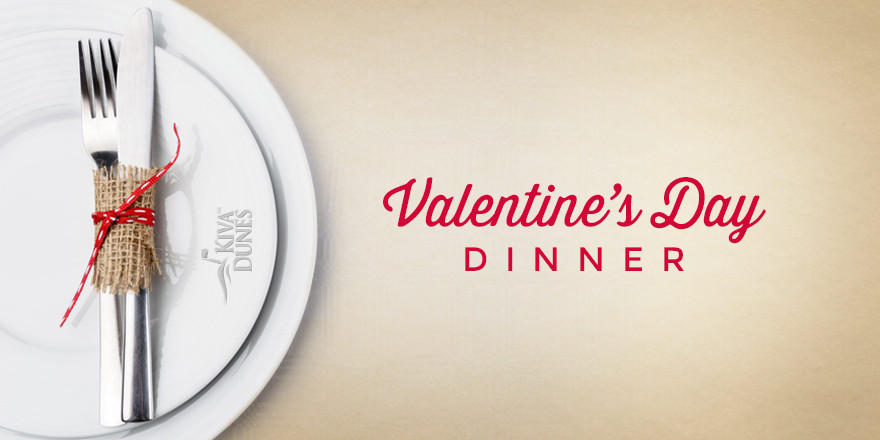 Valentine'S Day Dinner Specials  Kiva Dunes Valentine's Day Dinner Special