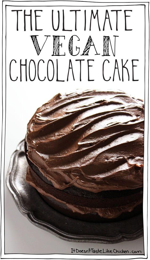 Vegan Chocolate Cake  The Ultimate Vegan Chocolate Cake Vegan Recipe