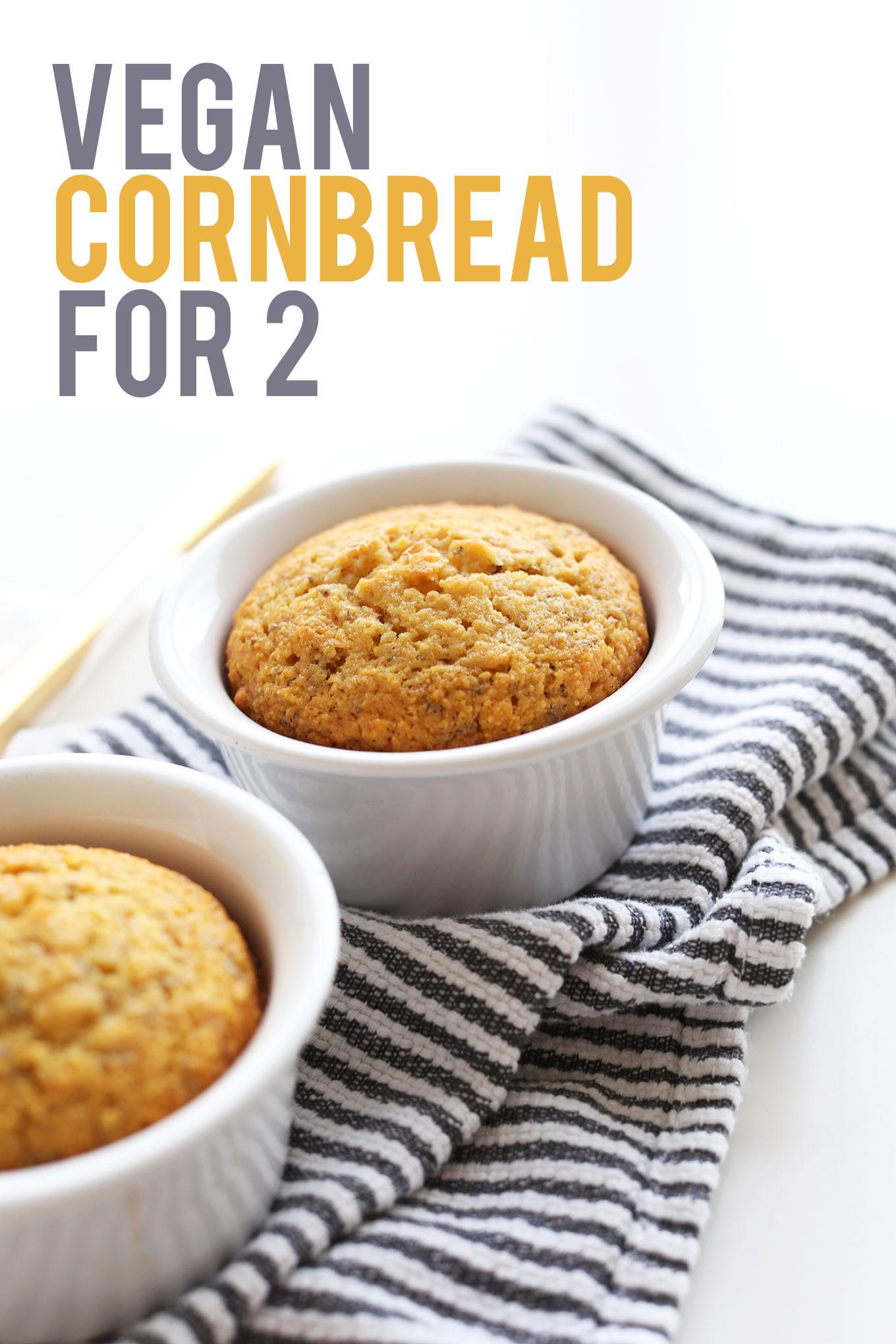 Vegan Cornbread Recipe  Vegan Cornbread for 2