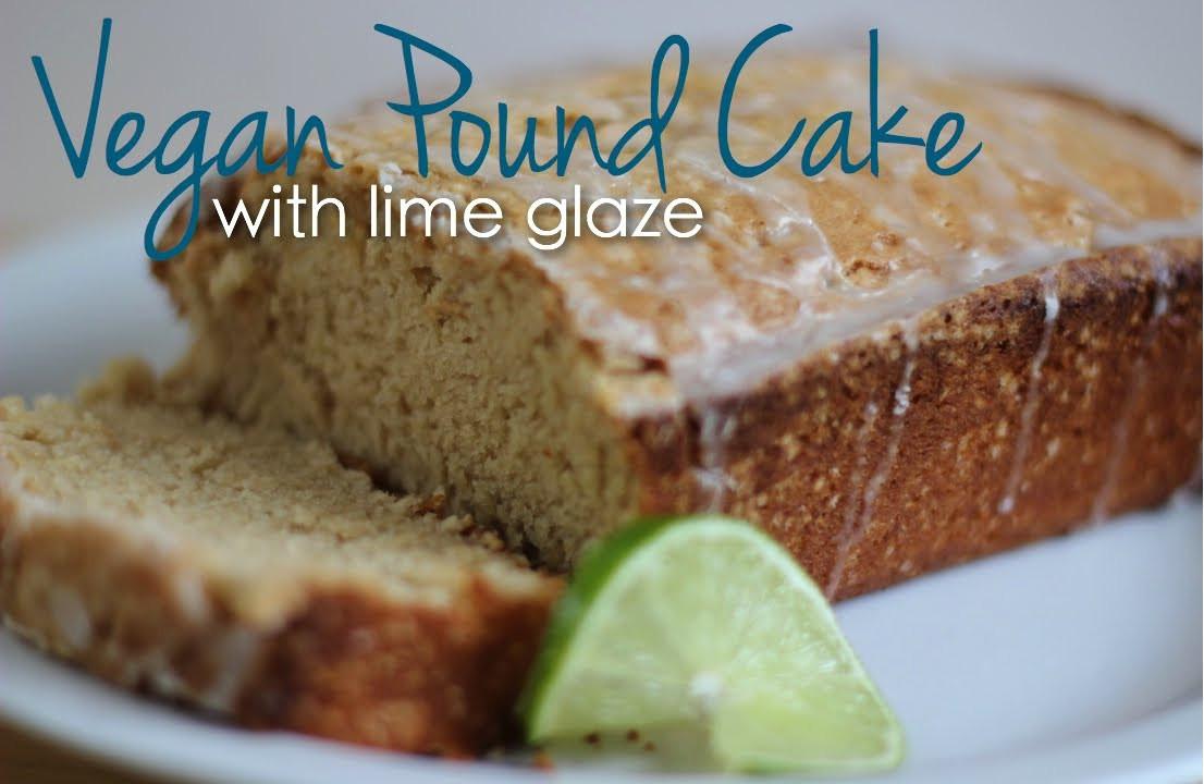 Vegan Pound Cake  Vegan Pound Cake with Lime Glaze