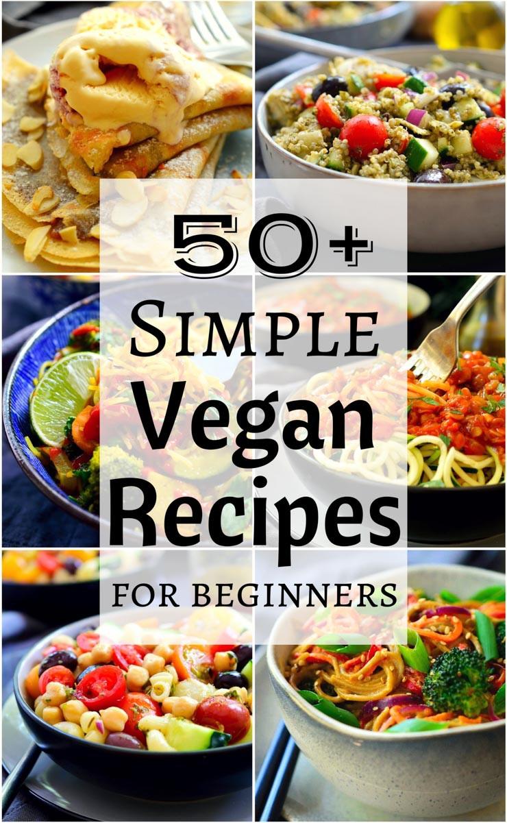 Vegan Recipes Easy  50 Simple Vegan Recipes