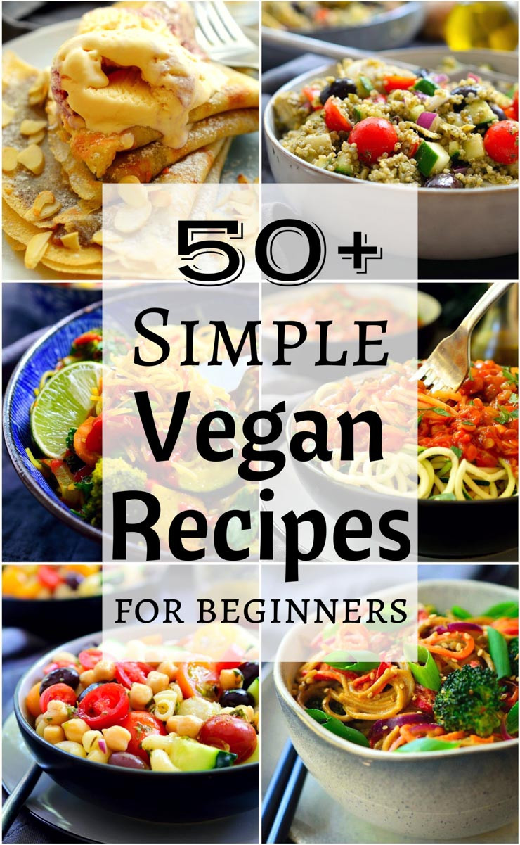 Vegan Recipes For Dinner  50 Simple Vegan Recipes