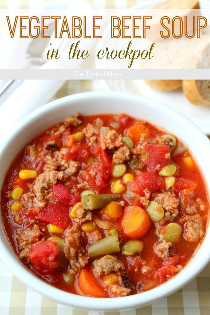 Vegetable Beef Soup Crock Pot  Crock pot ve able beef soup · The Typical Mom