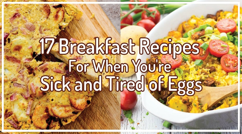 Vegetarian Breakfast Ideas No Eggs  17 Breakfast Recipes For When You re Sick and Tired of