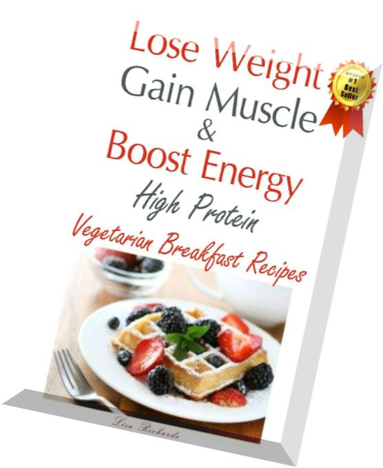 Vegetarian Breakfast Recipes For Weight Loss  Download Lose Weight Gain Muscle & Boost Energy High