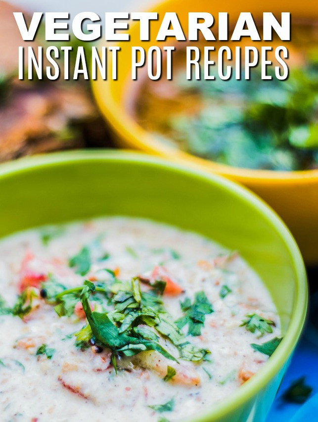 Vegetarian Instant Pot Recipes  Ve arian Instant Pot Recipes for Busy Weekday Meals