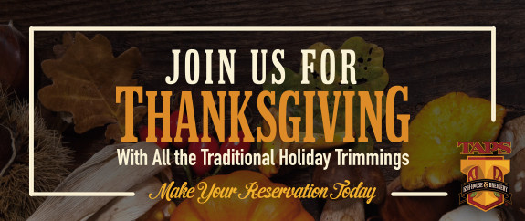 Vons Thanksgiving Dinner 2016  Thanksgiving at TAPS Fish House TAPS