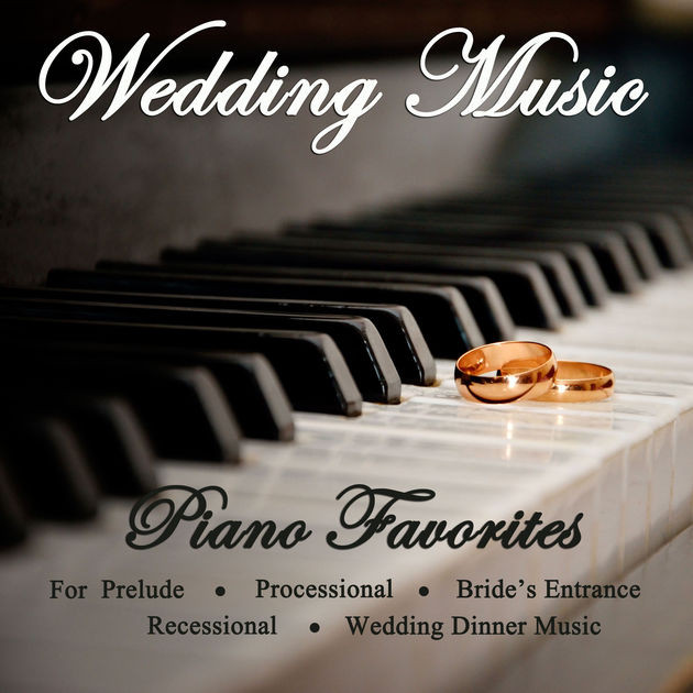 Wedding Dinner Music  Wedding Music Piano Favorites for Prelude Processional