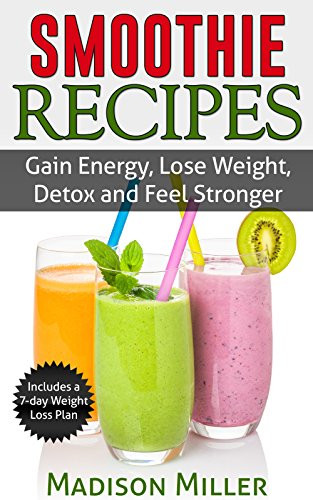 Weight Gain Smoothies  Smoothie Recipes Gain Energy Lose Weight Detox and Feel