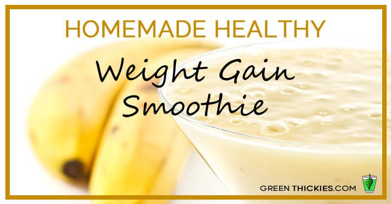 Weight Gain Smoothies  Homemade healthy weight gain smoothie