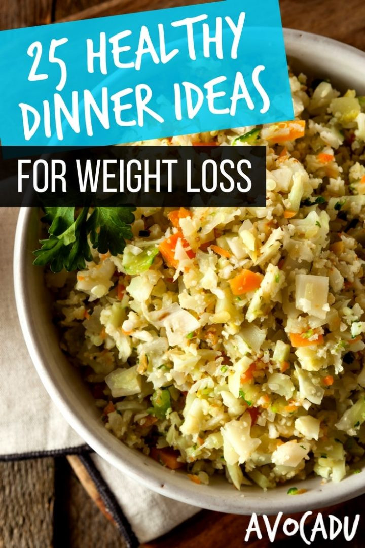 Weight Loss Foods Recipes  25 Healthy Dinner Ideas for Weight Loss 15 Minutes or Less