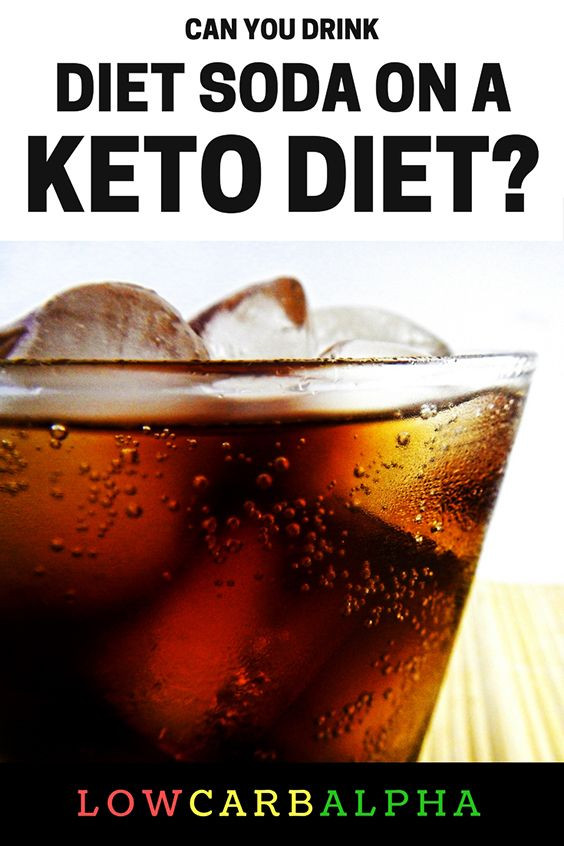 What Can You Drink On The Keto Diet  Diet Soda on a Ketogenic Diet