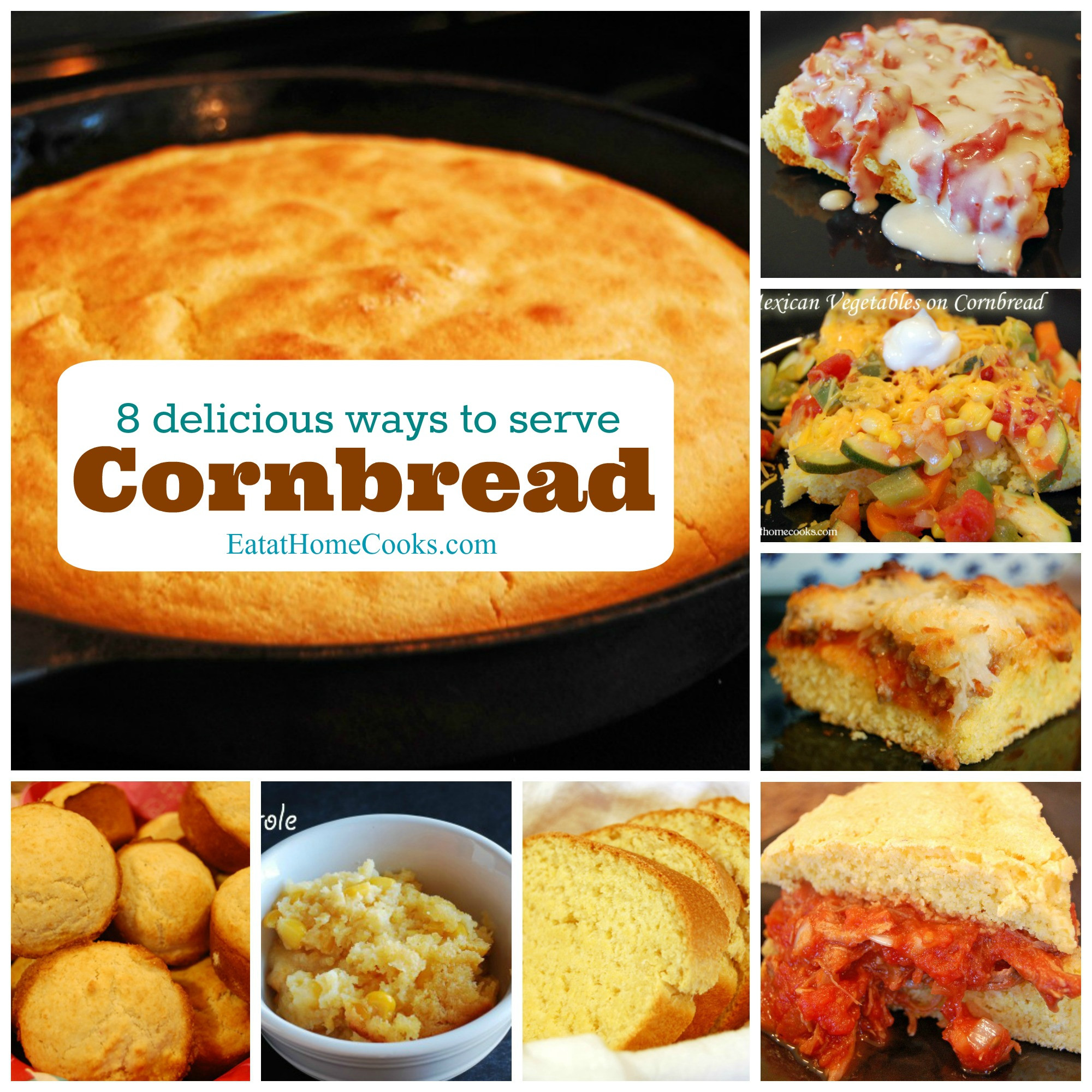 What Goes With Cornbread  8 Ways to Serve Cornbread plus one Eat at Home
