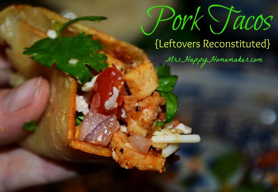 What To Do With Leftover Pork Tenderloin  Pork Tacos from Leftovers Mrs Happy Homemaker