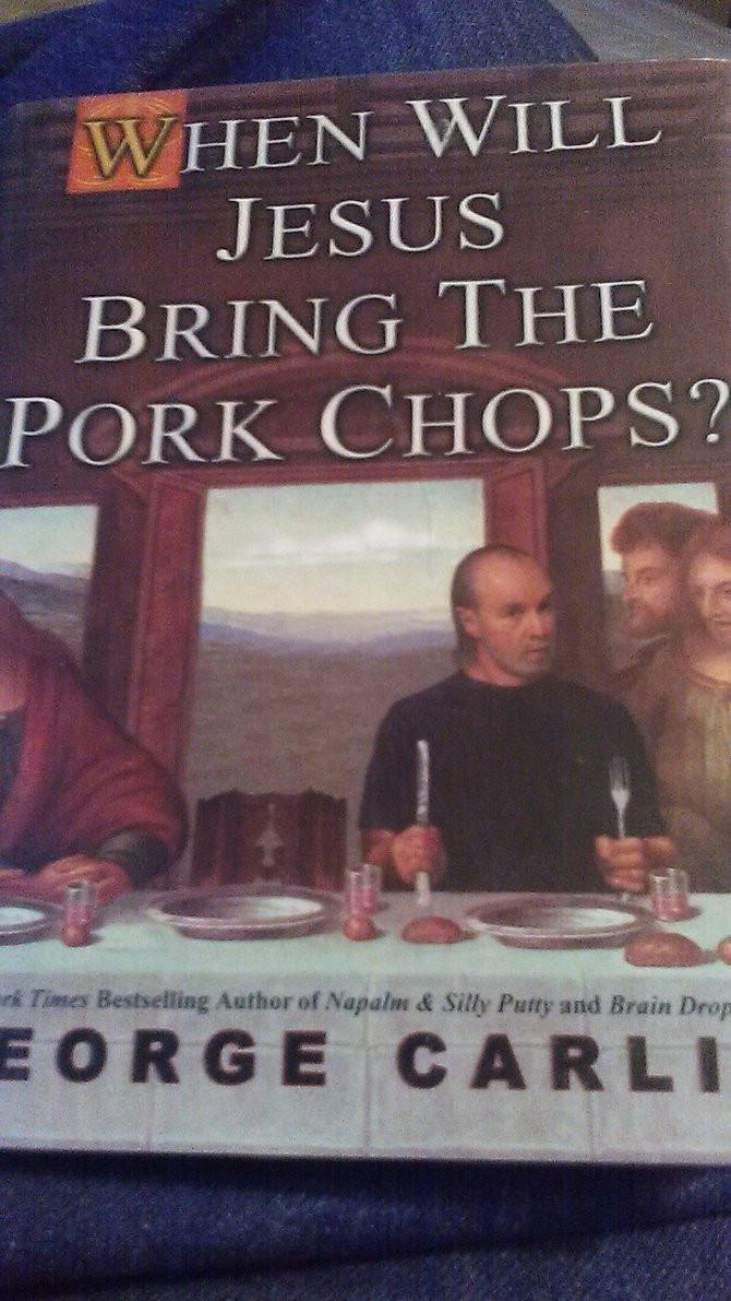 When Will Jesus Bring The Pork Chops  when will jesus bring the pork chops by GoodOrWell on