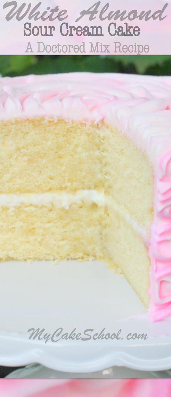 White Cake Mix Recipes  White Almond Sour Cream Cake Doctored Cake Mix