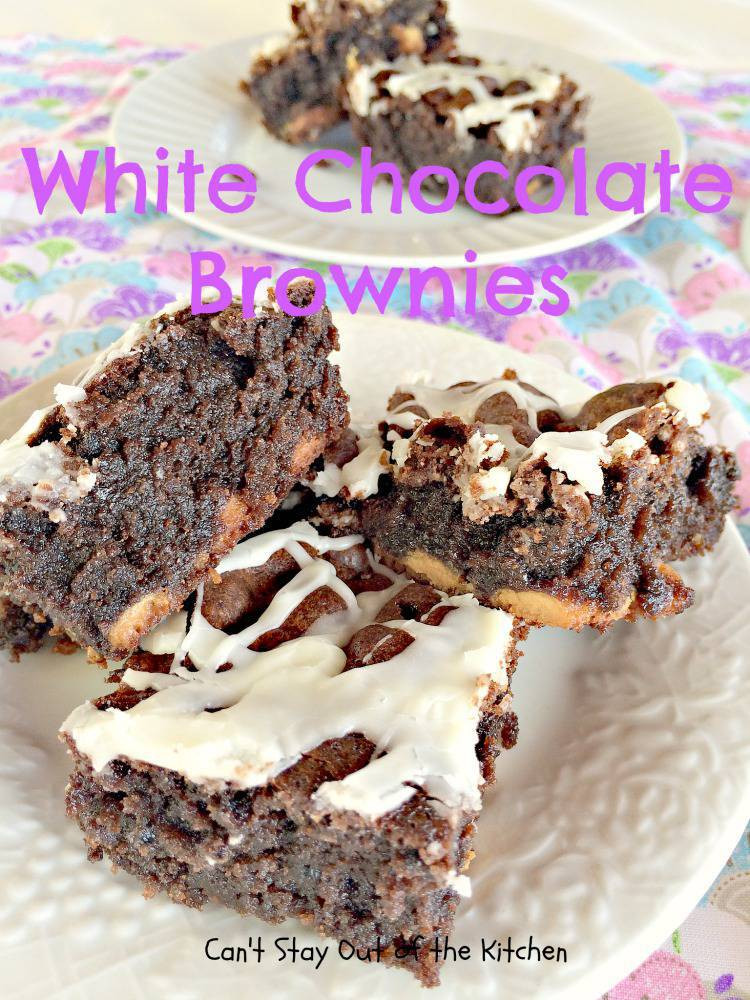 White Chocolate Brownies  White Chocolate Brownies Can t Stay Out of the Kitchen