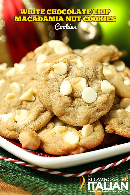 White Chocolate Chip Macadamia Nut Cookies  Best Ever White Chocolate Macadamia Nut Cookies