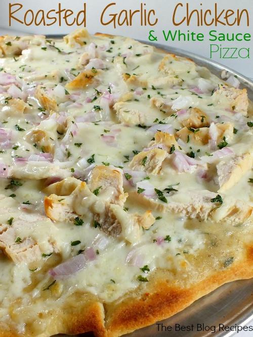 White Pizza Sauce Recipe  Roasted Garlic Chicken & White Sauce Pizza
