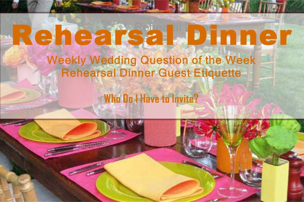 Who Pays For Rehearsal Dinner  Weekly Wedding Question of the Week Rehearsal Dinner