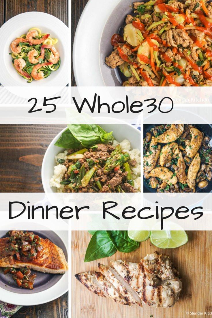 Whole 30 Dinner Recipes  Twenty Five Whole30 Dinner Recipes Slender Kitchen