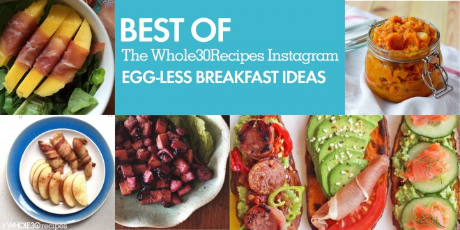 Whole 30 Recipes Breakfast  Best of Whole30 Recipes Egg less Breakfasts