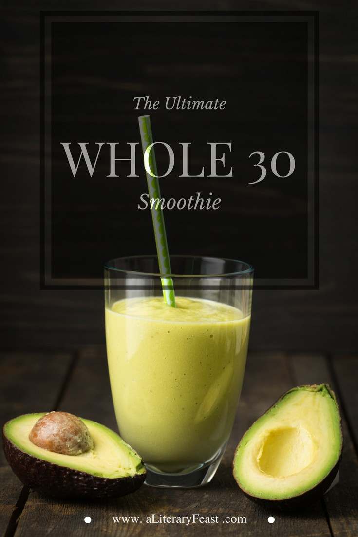 Whole 30 Smoothies  The Ultimate Whole 30 Smoothie A Literary Feast