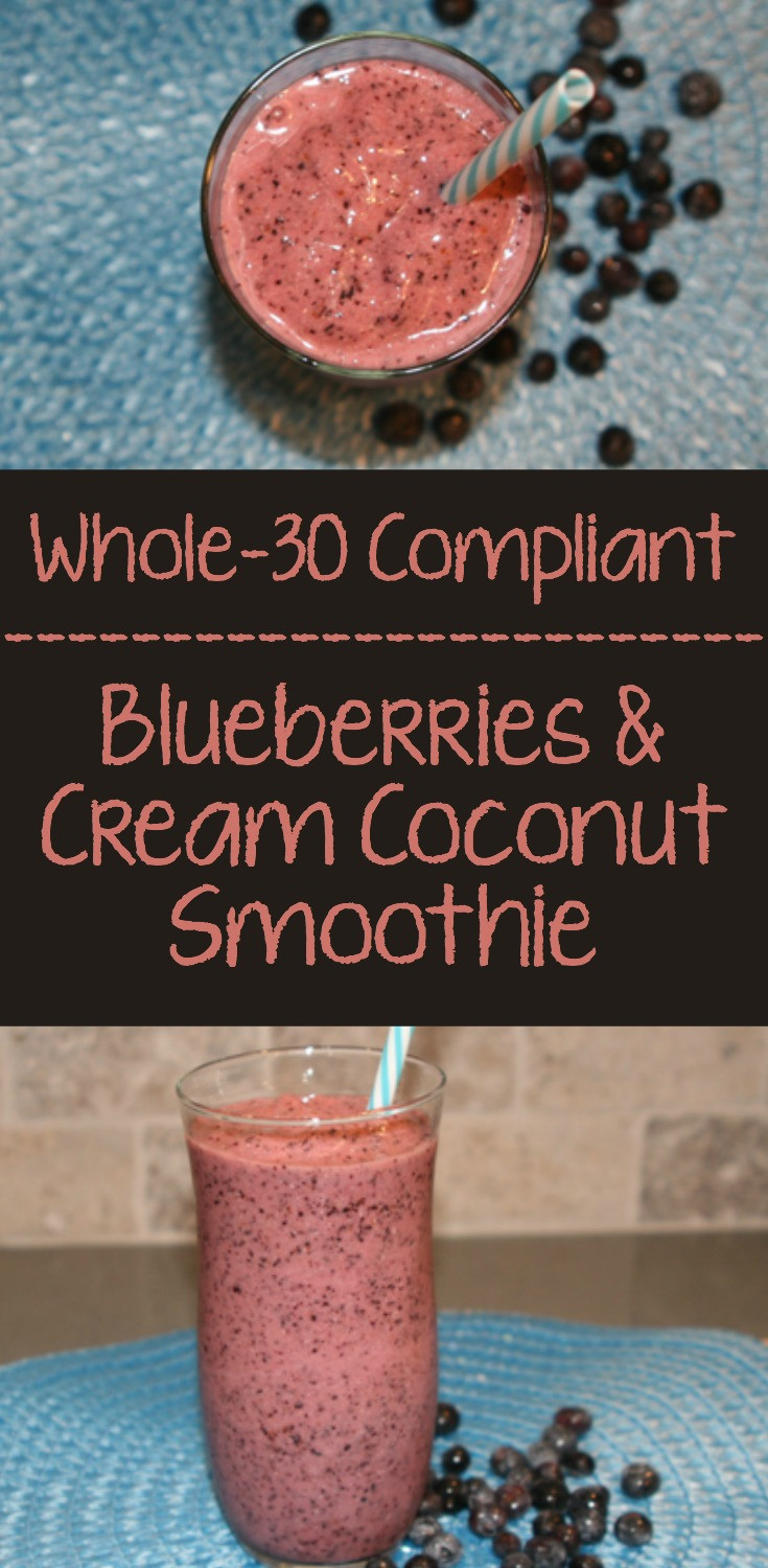 Whole 30 Smoothies  Whole30 Blueberries and Cream Coconut Smoothie • Farmstead