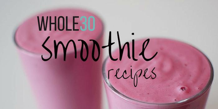 Whole 30 Smoothies  Whole30 Smoothies 8 pliant Smoothie Recipes