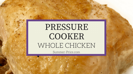 Whole Chicken Price  Pressure Cooker Whole Chicken Quick & Easy In 30 Minutes