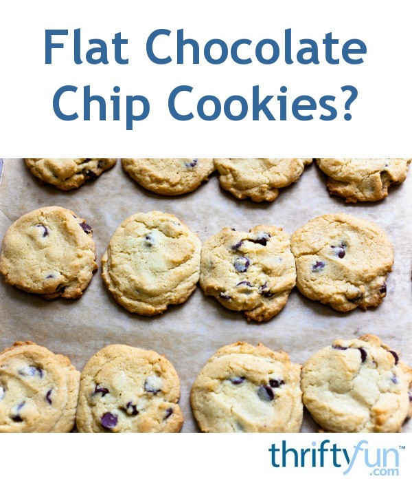 Why Are My Chocolate Chip Cookies Flat  Chocolate Chip Cookies e Out Flat