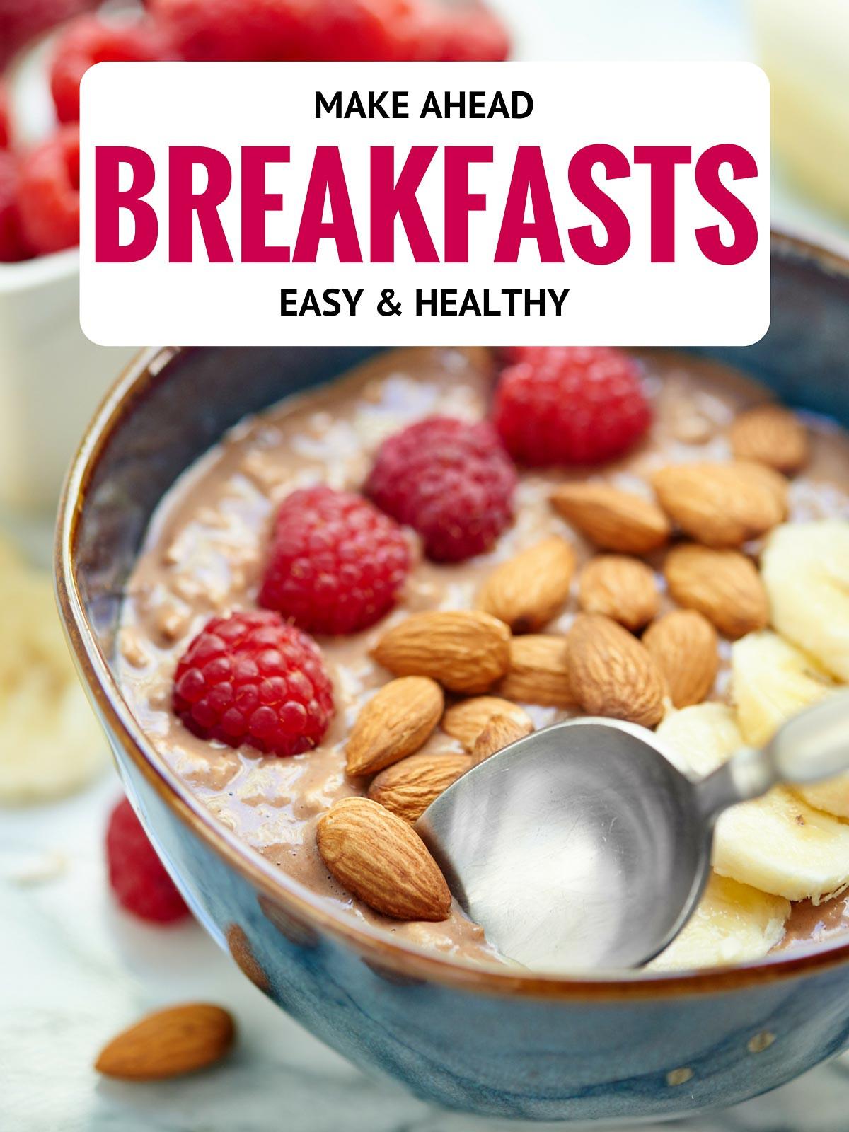 Yummy Breakfast Recipes  Easy Healthy Make Ahead Breakfast Recipes Show Me the Yummy