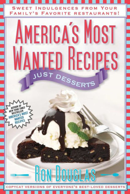 Zumbo'S Just Desserts Recipes  America s Most Wanted Recipes Just Desserts Sweet