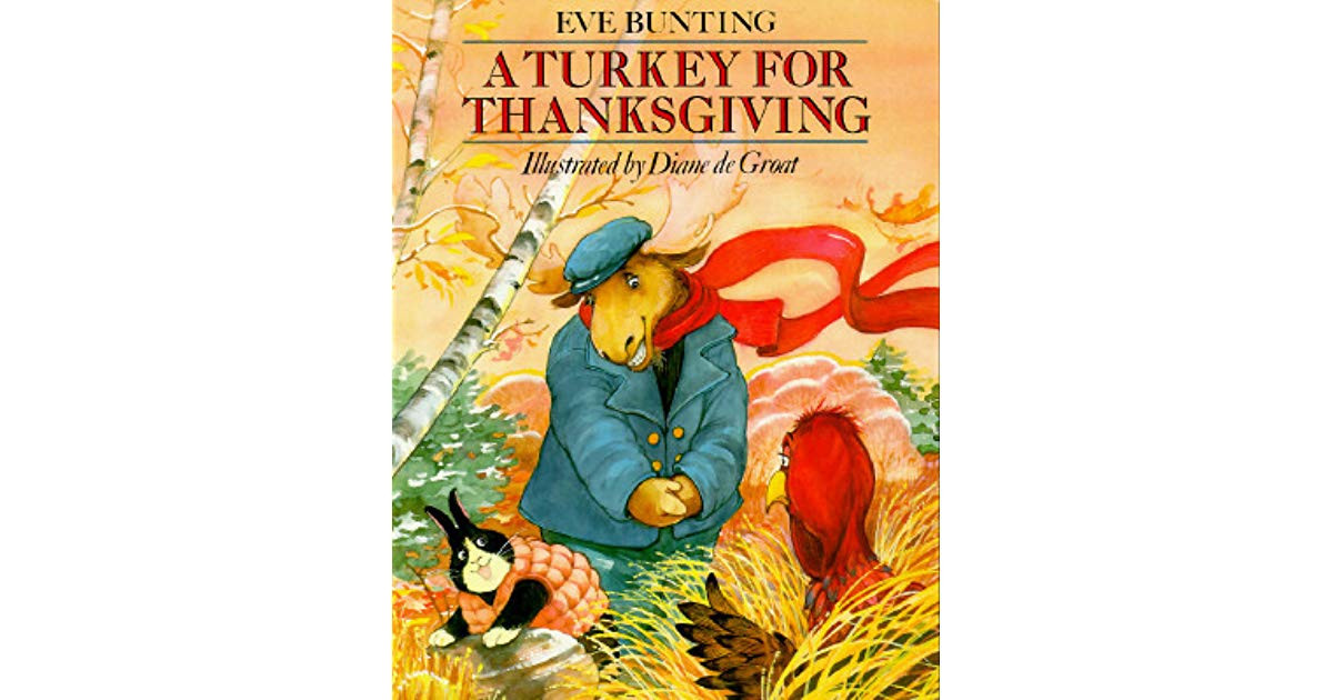 A Turkey For Thanksgiving By Eve Bunting  A Turkey for Thanksgiving by Eve Bunting