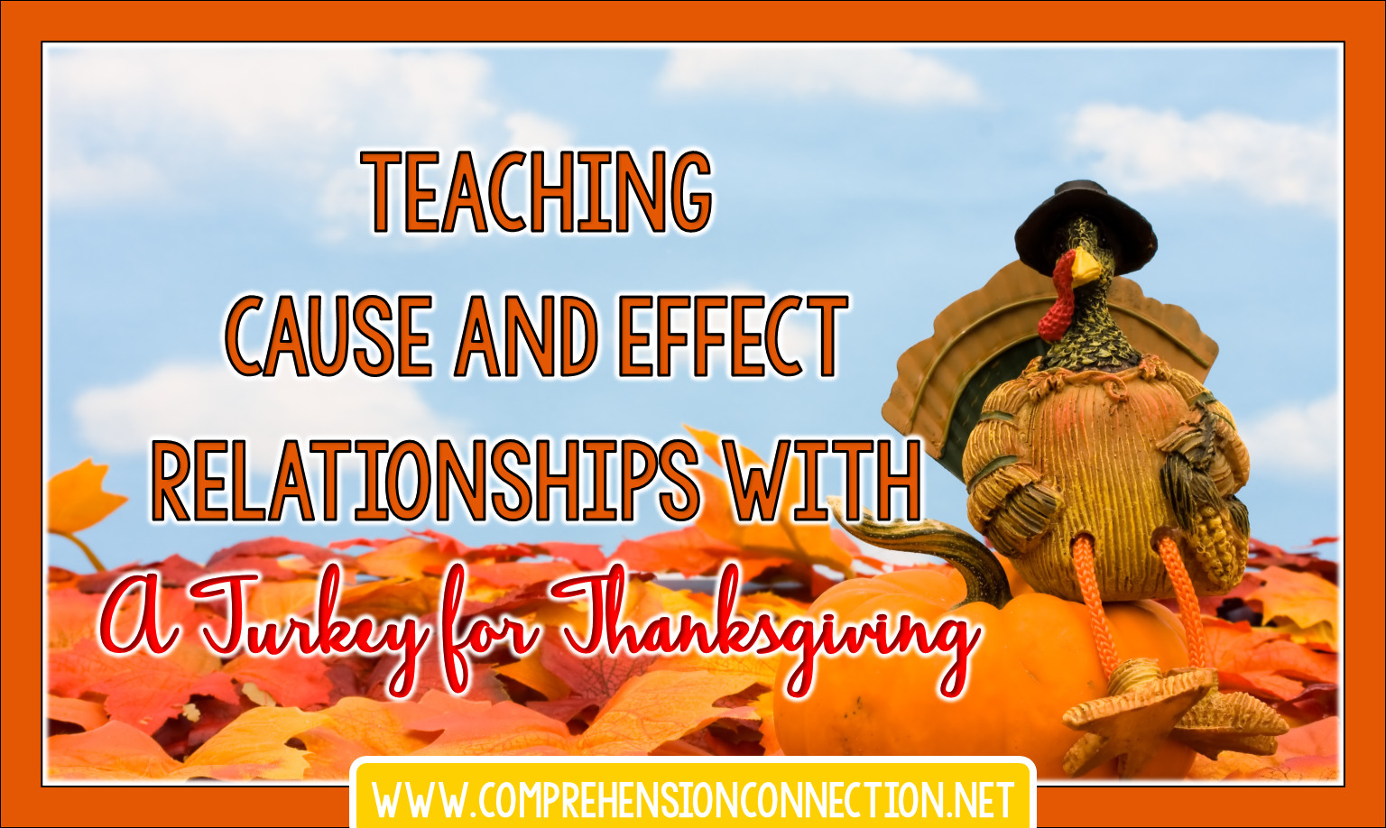 A Turkey For Thanksgiving By Eve Bunting  Teaching Cause and Effect Relationships with A Turkey for