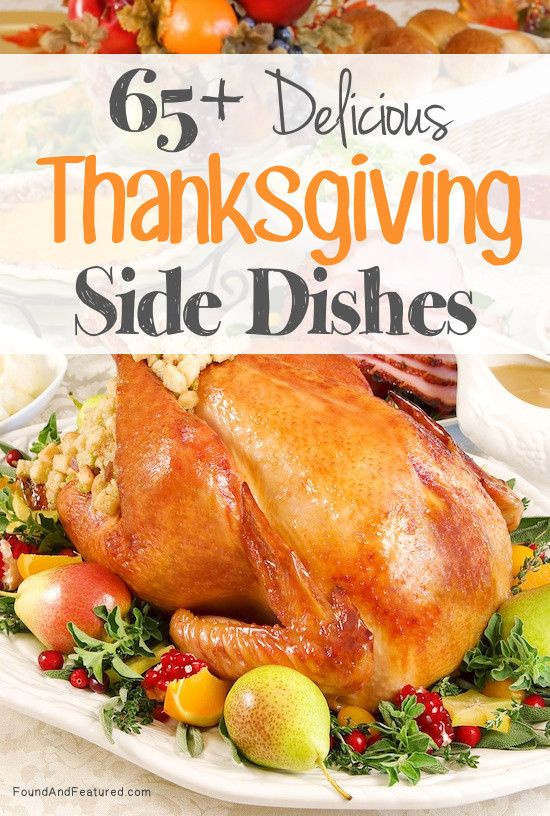 Amazing Thanksgiving Side Dishes  65 Delicious Thanksgiving Side Dishes – Found and Featured