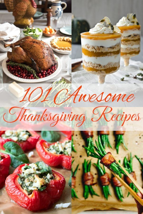 Awesome Thanksgiving Desserts  101 Awesome Thanksgiving Recipes You will find appetizers