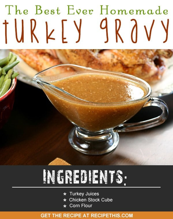 Best Thanksgiving Gravy  How To Make The Best Ever Homemade Turkey Gravy