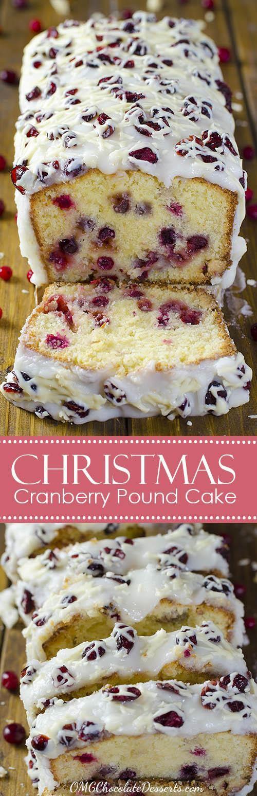 Christmas Cranberry Cake Recipe  Christmas Cranberry Pound Cake OMG Chocolate Desserts