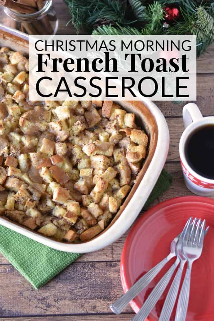 Christmas French Toast  CHRISTMAS MORNING FRENCH TOAST CASSEROLE