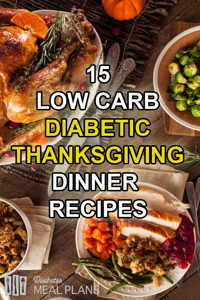 Diabetic Thanksgiving Dinners  15 Low Carb Diabetic Thanksgiving Dinner Recipes