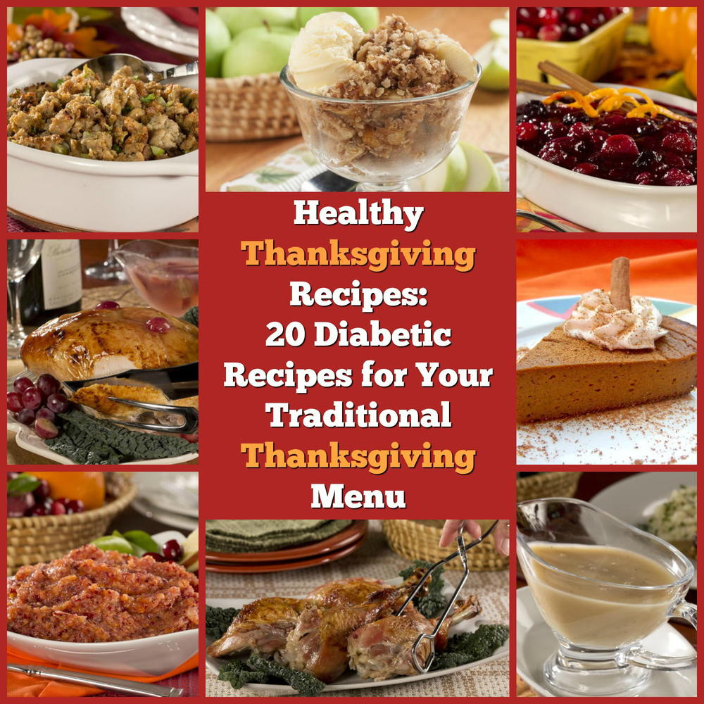Diabetic Thanksgiving Dinners  Healthy Thanksgiving Recipes 20 Diabetic Recipes for Your