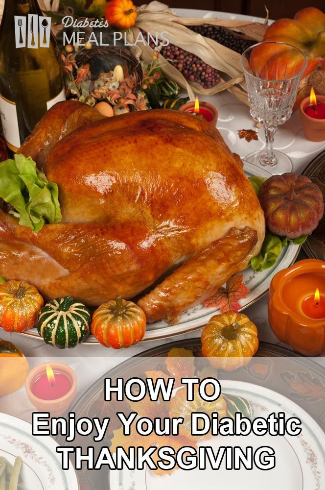 Diabetic Thanksgiving Dinners  How to enjoy your diabetic thanksgiving and avoid going
