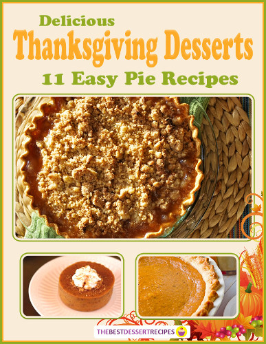 "Easy Thanksgiving Pie Recipes  ""Delicious Thanksgiving Desserts 11 Easy Pie Recipes"