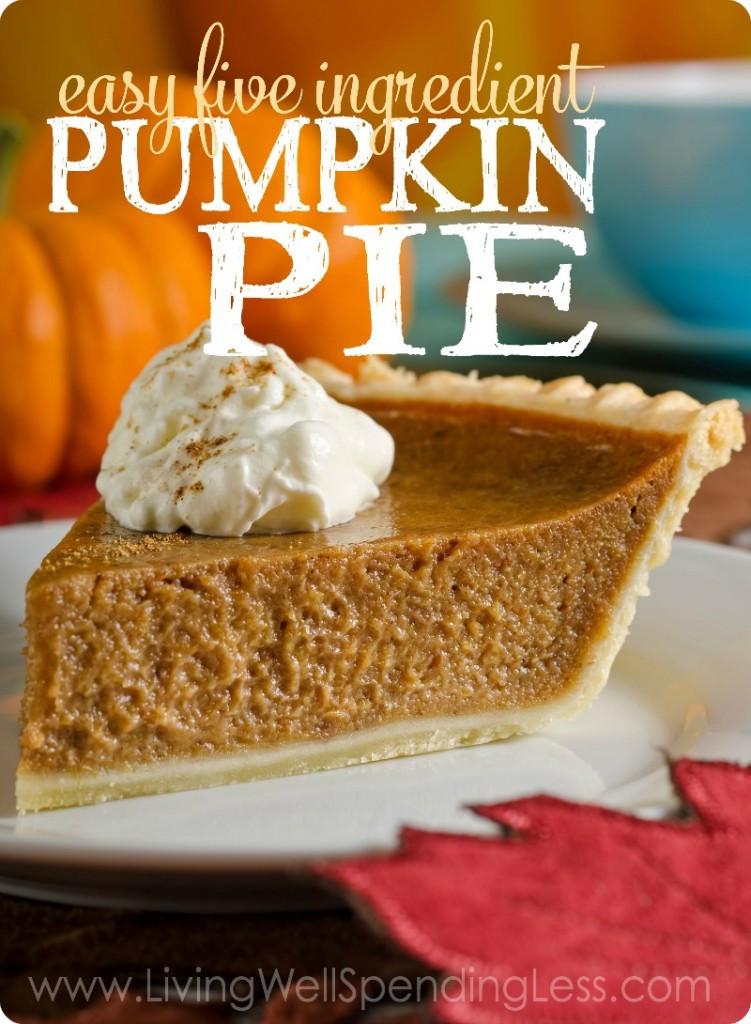 Easy Thanksgiving Pie Recipes  Easy 5 Ingre nt Pumpkin Pie Living Well Spending Less