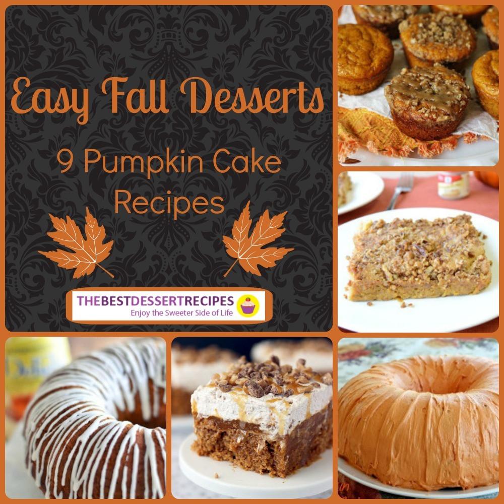 Fall Pumpkin Recipes  Easy Fall Desserts 9 Pumpkin Cake Recipes