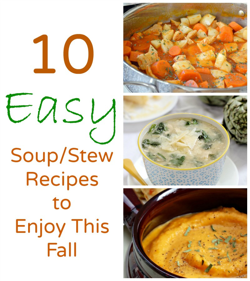 Fall Soup And Stew Recipes  10 Easy Soup Stew Recipes to Enjoy This Fall