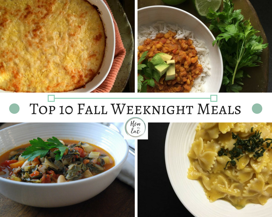 Fall Weeknight Dinners  Top 10 Fall Weeknight Meals How to Eat